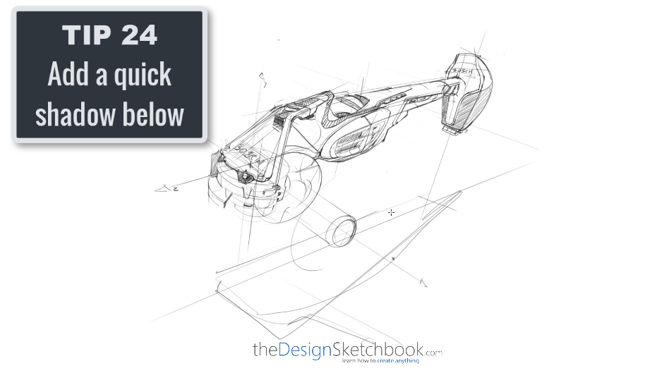 Sketching TIP 24 Add a quick shadow below
