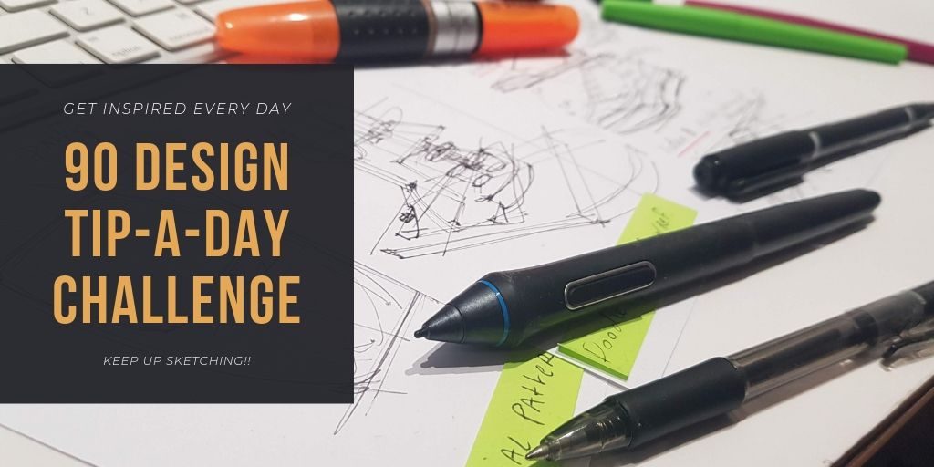 """Are you ready for the """"90 DESIGN TIP-A-DAY Challenge""""?"""
