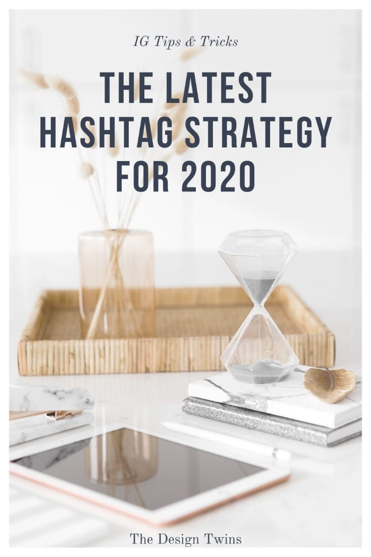 Hashtag Strategies To Boost Instagram Reach In 2020 The Design Twins