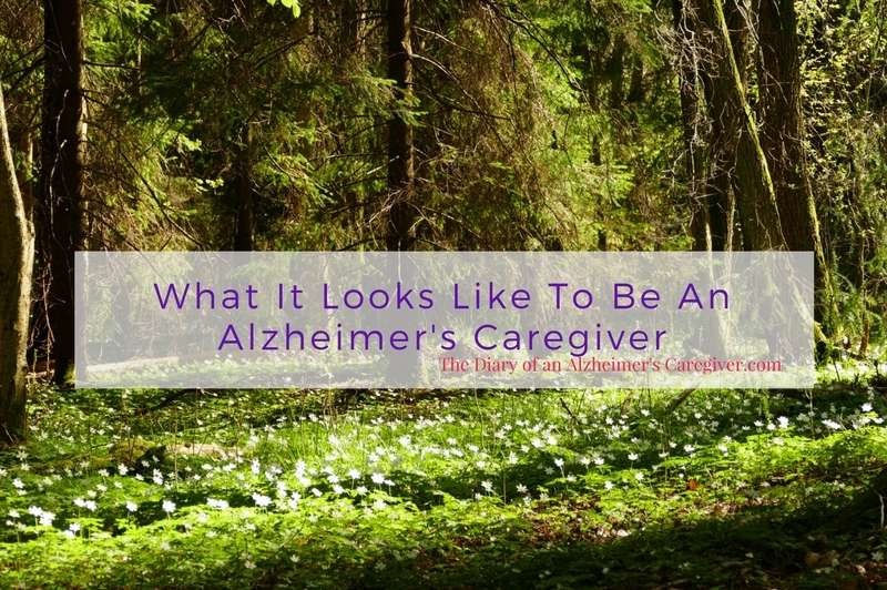What it looks like to be an Alzheimer's Caregiver