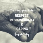 Teaching Kids Respect, Responsibility, and Care For The Elderly