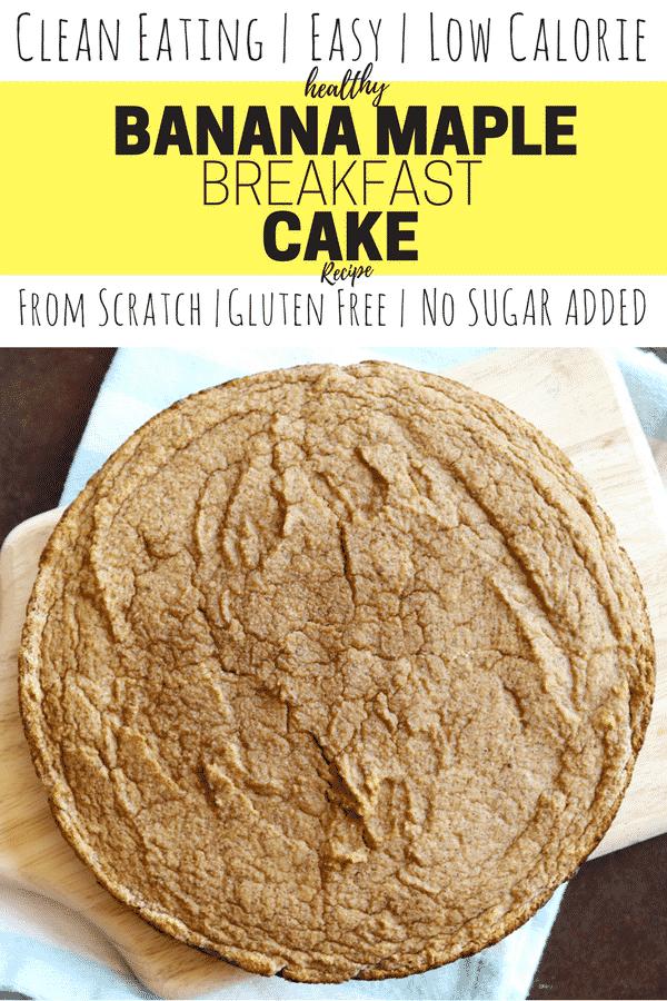 Healthy Quick And Easy Breakfast Cake Recipe Banana Maple Cake