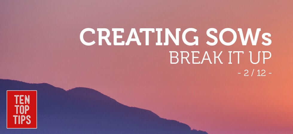 Guide to how to create a statement of work - break it up