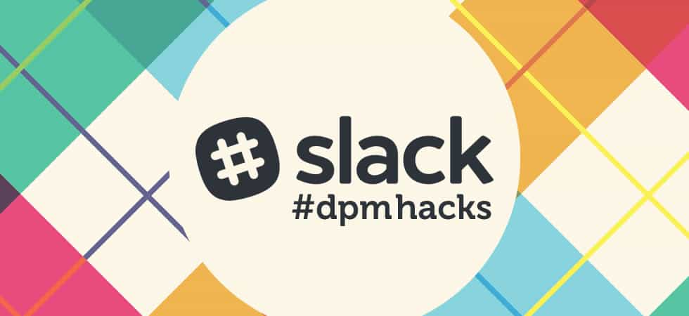digital project manager dpm slack hacks