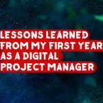 Lessons learned from my first year as a digital project manager