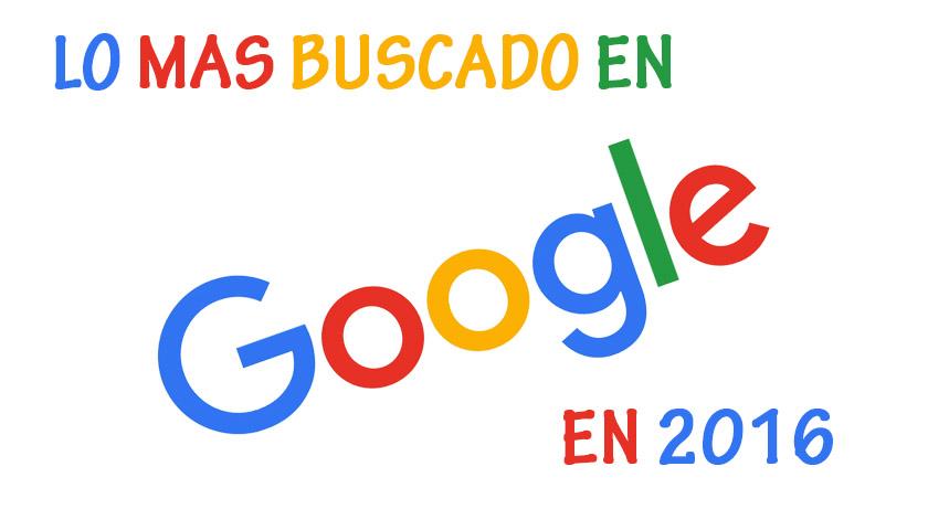 Lo mas Buscado en Google en 2016