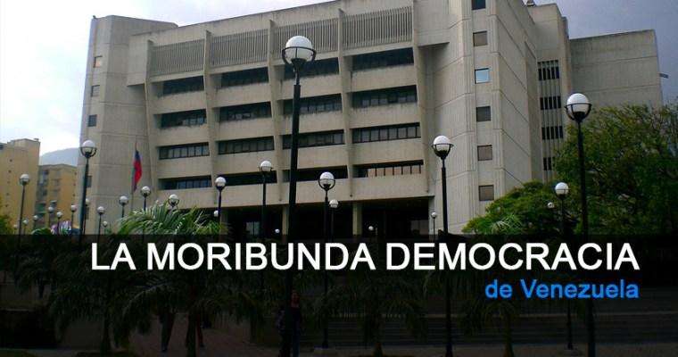 La Moribunda Democracia de Venezuela
