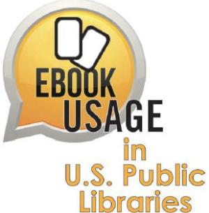 Library Journal's fifth annual Ebook Usage in U.S. Public Libraries report