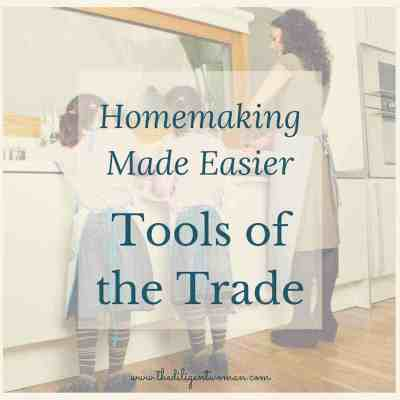 Tools for the Diligent Keeper of the Home