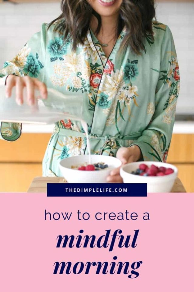 How to start your day more mindfully   Your morning routine can really set the tone for your whole day, so I'm sharing my top mindfulness tips and activities that help me start my day in a mindful and intentional way. Click to find some ideas to incorporate into your morning!   The Dimple Life #thedimplelife #mindfulness #morningroutine