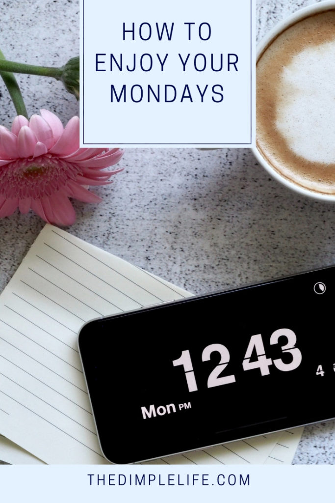 How to enjoy your Mondays | How you feel on Monday sets the tone for the whole week, so here's some positive Monday motivation to inspire you to enjoy Mondays and to start your week off right! | The Dimple Life #thedimplelife #Mondaymotivation #positivethoughts #girlbosstips #entrepreneur #workmotivation