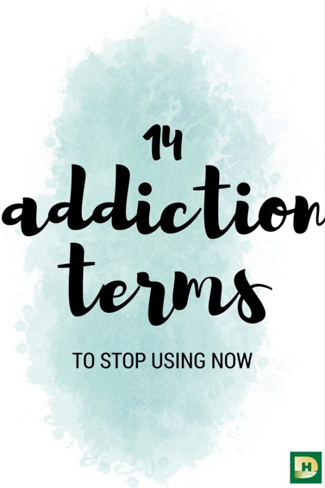 14 Addiction Recovery Terms to Stop Using Now
