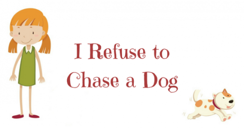 chase dog, should I chase my dog