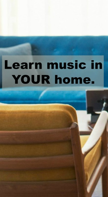 learn music in your home