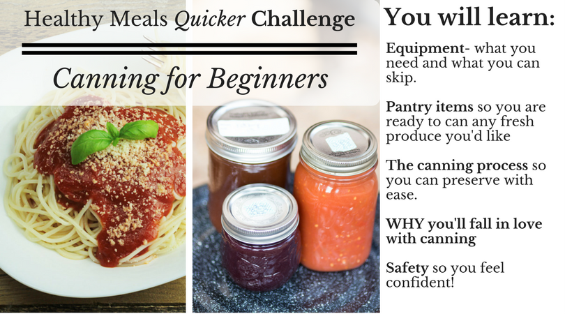Healthy Meals Quicker Challenge | Canning for Beginners from The Domestic Wildflower sign up to learn how to cook healthier meals in less time, cut the processed junk, prepare wholesome produce into jars of food to be enjoyed months later and be able to spend more time with your family.
