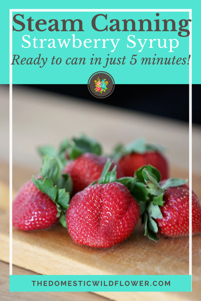 Steam Canning Strawberry Syrup | Homemade canned strawberry syrup ready to can in just five minutes! Read this post to see how steam canning makes cooking in advance so much easier and saves so much time!