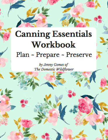 Canning Essentials Workbook | Grab this super valuable beginner's workbook here to guide you through the first of many canning seasons! Includes an acid & canning guide, canning log, pantry checklist, equipment checklists for steam and water bath canning, and much more! Get it here!