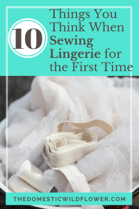 10 Things You Think When Sewing Lingerie For The First Time