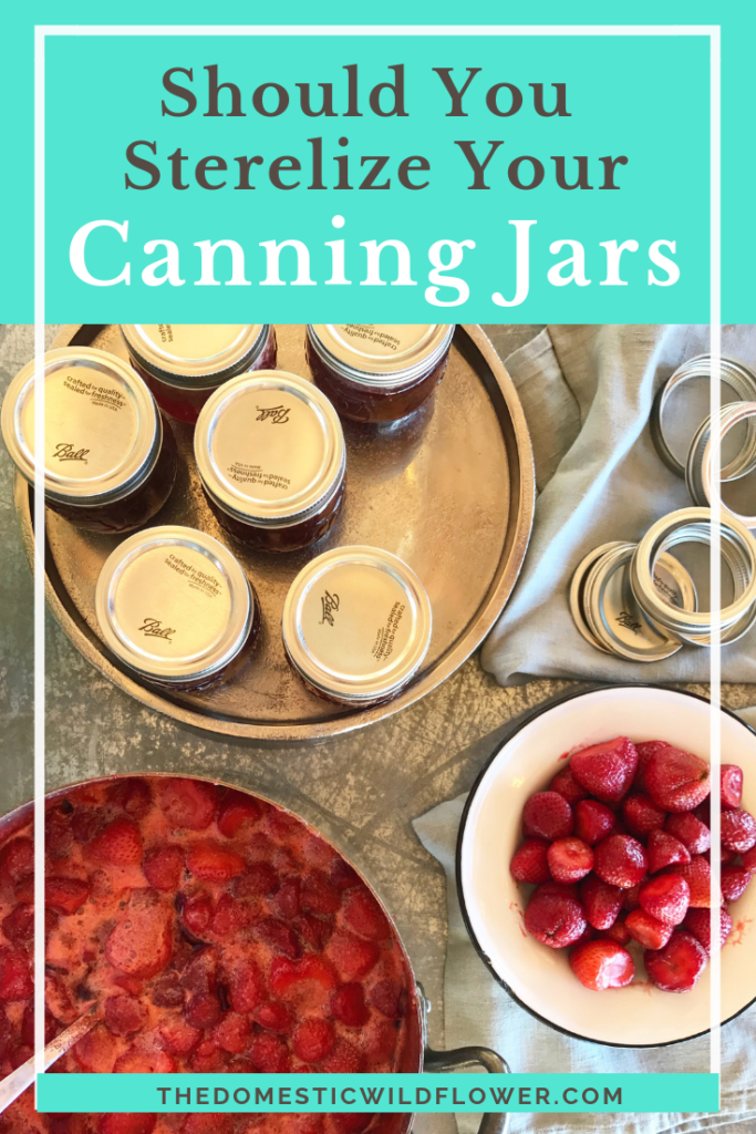 Should You Be Sterilizing Canning Jars?