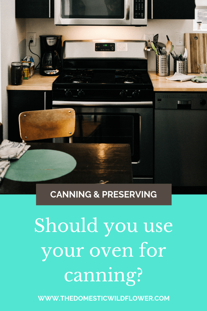 Oven Canning: Why You should never use your oven for canning blog post