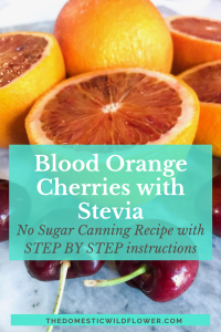 Blood Orange Cherries with Stevia Canning Recipe