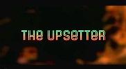 The Upsetter.