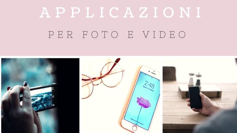 Le migliori applicazioni per modificare foto e video