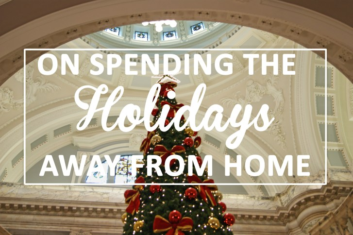 On spending the Holidays away from home