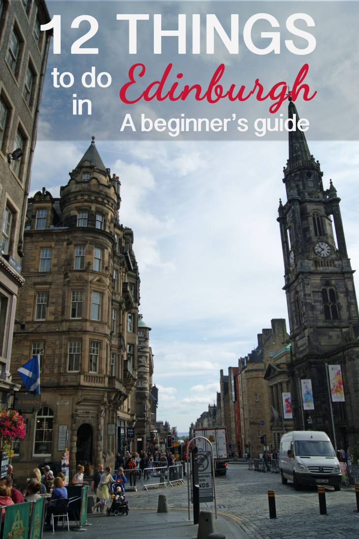 Top 12 Things to do in Edinburgh: A beginner's guide