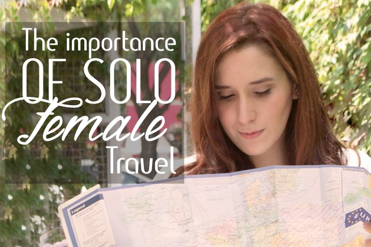 The Importance of Solo Female Travel