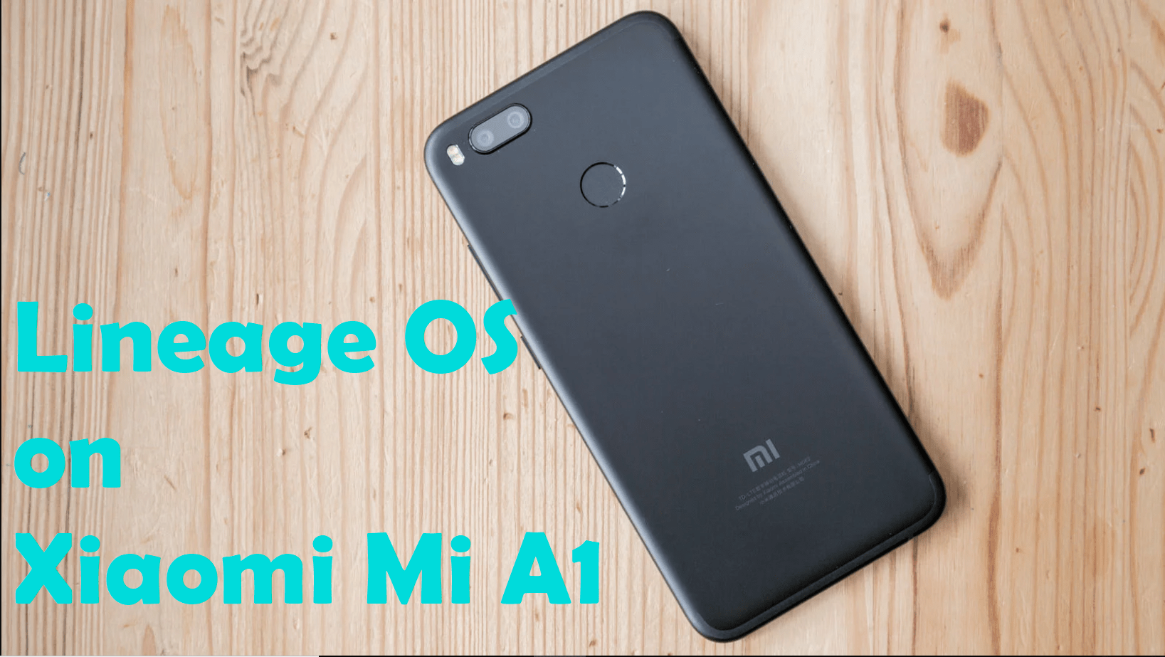 Xiaomi MI A1 Lineage OS Detailed Installation Guide