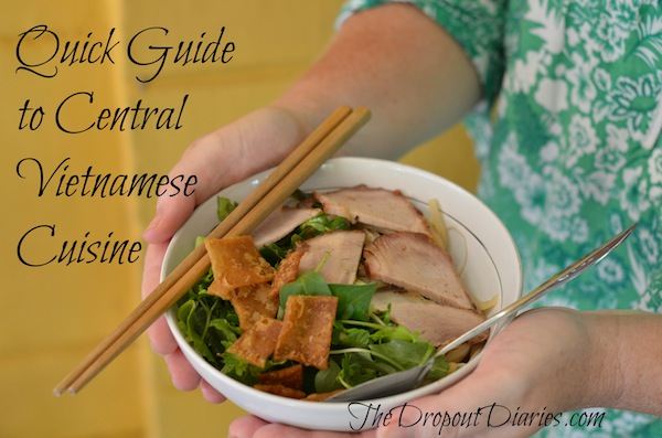 Quick Guide to Central Vietnamese cuisine
