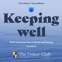 The Dukes Soundbites: Keeping Well, well-being tips for medical staff during Covid 19