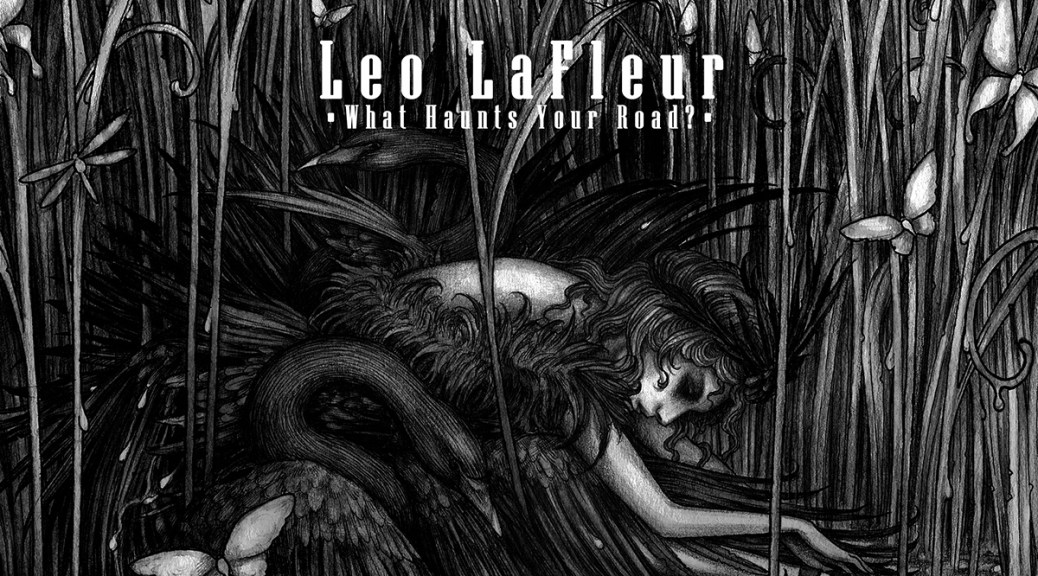 New Music: Leo LaFleur's 'What Haunts Your Road?'