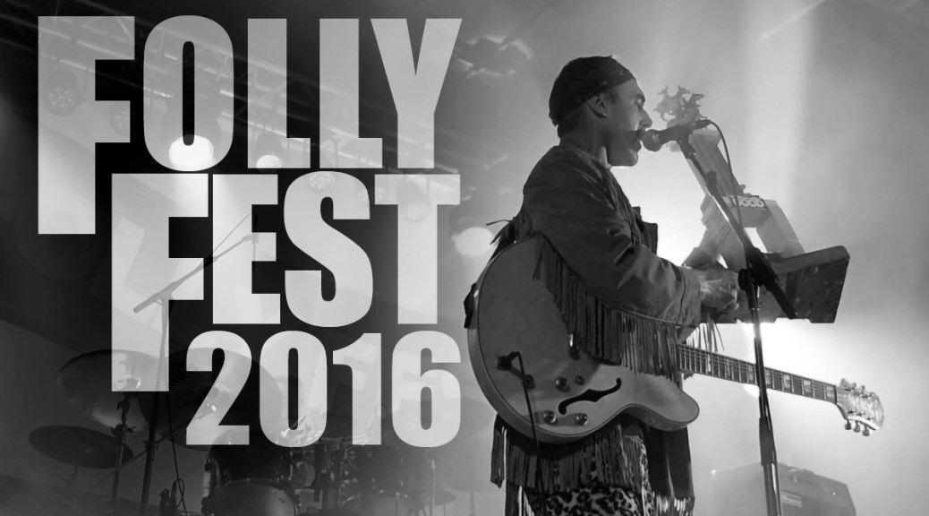 Video: Folly Fest 2016