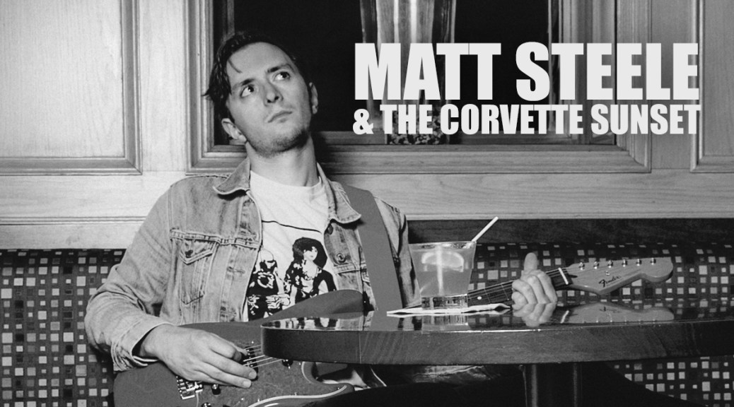 New Music: Matt Steele & The Corvette Sunset's 'Songs For Catherine Anne'
