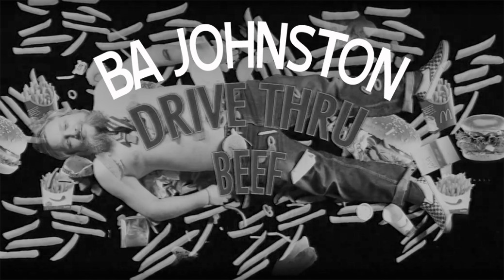 Music Video: B.A. Johnston Releases 'Drivethru Beef'
