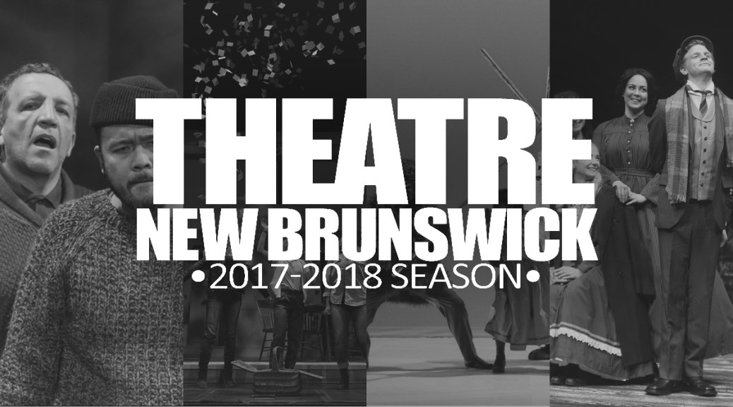 Theatre New Brunswick Announces 2017-2018 Season