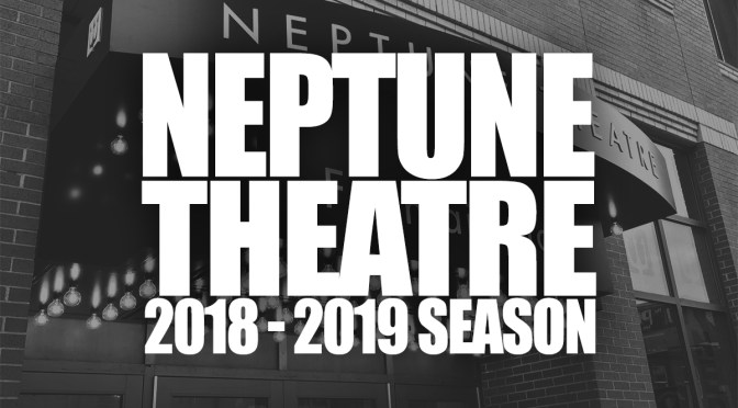Halifax's Neptune Theatre Announces 2018-2019 Season