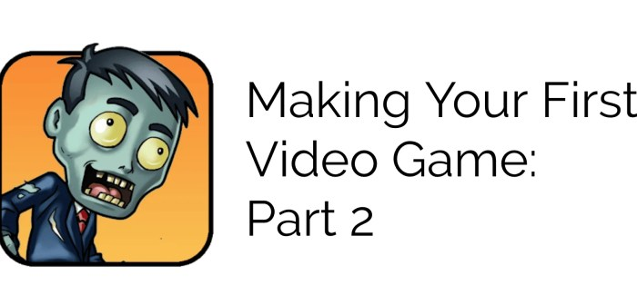 FEATURE: Making Your First Video Game – Part 2