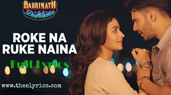 Roke Na Ruke Naina Hindi Lyrics