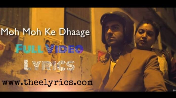 Moh Moh Ke Dhaage Lyrics