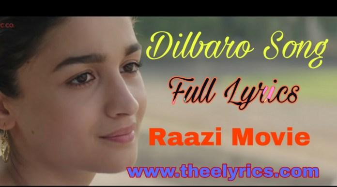 दिलबरो लिरिक्स Dilbaro Lyrics in Hindi – Raazi Movie