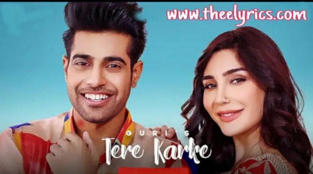 तेरे करके लिरिक्स Tere Karke Lyrics – Guri Latest Punjabi Song