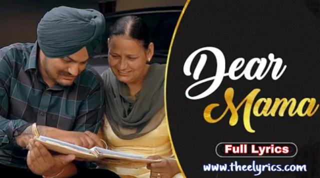 Dear Mama Lyrics - Sidhu Moose Wala latest Punjabi song