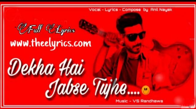 Dekha Hai Jabse Tujhe Lyrics - Anil Nayak | New SongIn Hindi