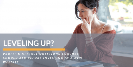 Questions Coaches Should Ask BEFORE Investing in a New Website