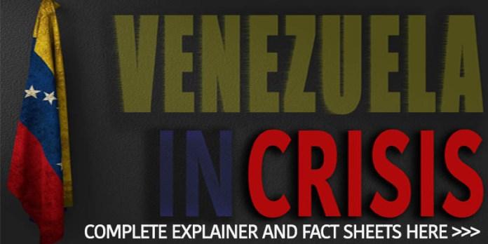 venezuela crisis explainer venezuela crisis fact sheet venezuela crisis timeline