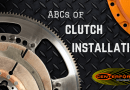 Tech Corner: The ABCs of Clutch Installation