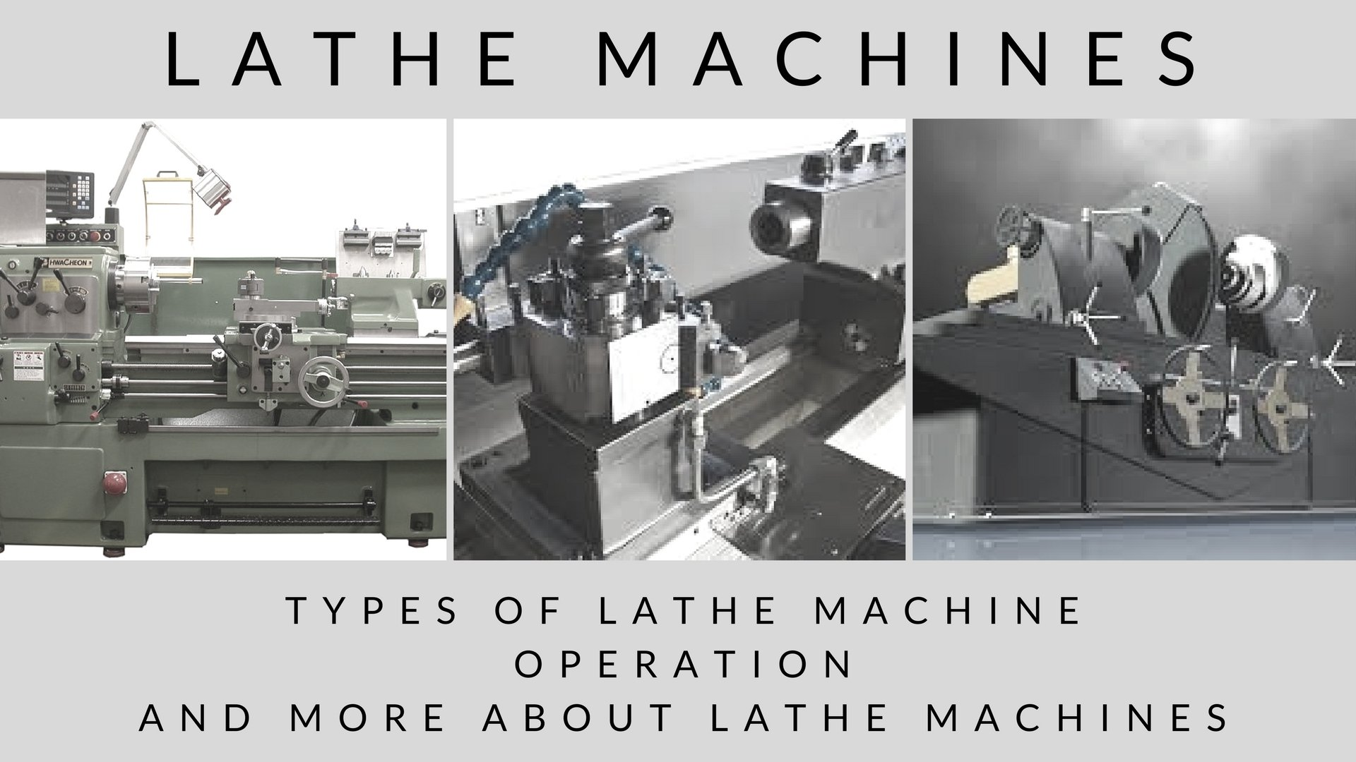 Lathe Machine [Complete Guide] Parts, Types, Operation & More